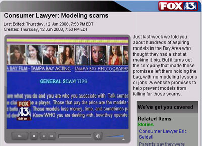 Web site image is owned by FOX, and is under their copyright. Opinions expressed in the interview and on this web site are not neccessarily those of FOX or its affiliate, FOX 13. Tampa Bay Modeling has no affilaition with FOX or FOX 13, and this was an interview procured by sending out a press release. Click on image for the news story on Tampa Bay Modeling!